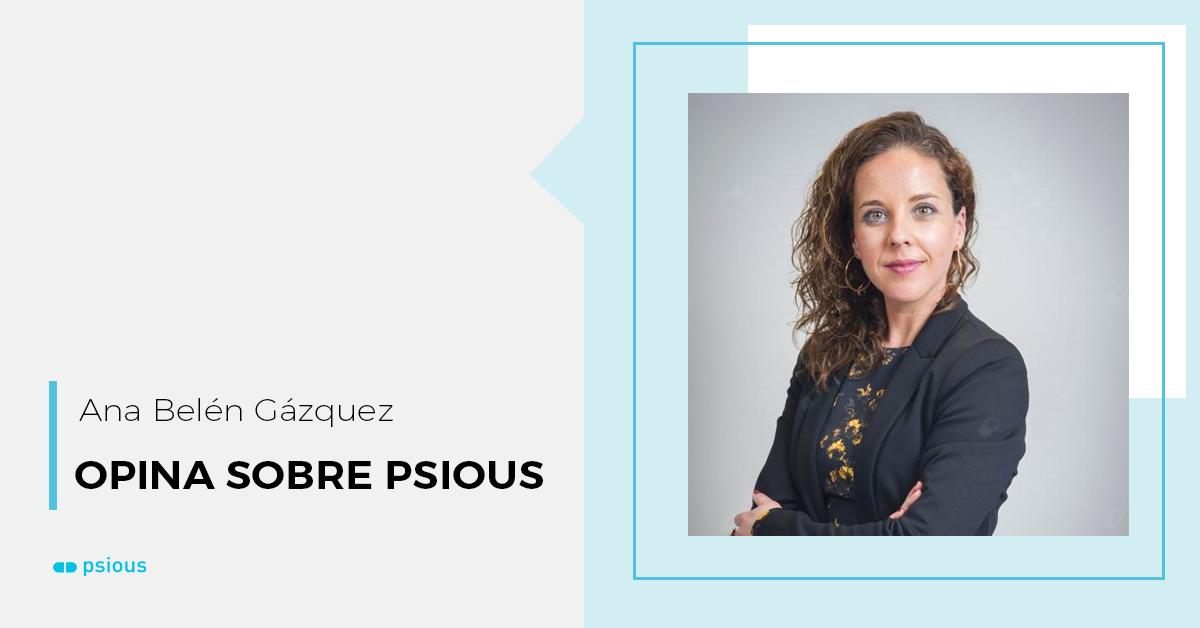 opina psious Ana Belén Gázquez